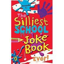 The Silliest School Joke Book Ever