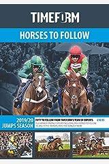 TIMEFORM HORSES TO FOLLOW 2019/20 JUMPS SEASON: A TIMEFORM RACING PUBLICATION Paperback
