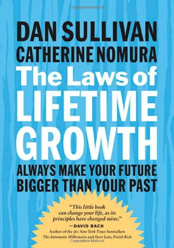 The Laws of Lifetime Growth: Always Make Your Future Bigger Than Your Past (Bk Life)