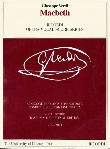 Macbeth: Melodramma in Four Acts by Francesco Maria Piave and Andrea Maffei. The Piano-Vocal Score (The Works of Giuseppe Verdi: Piano-Vocal Scores) by Giuseppe Verdi (2007-04-24)