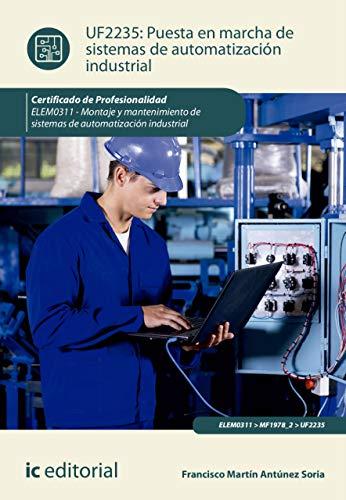 Puesta en marcha de sistemas de automatización industrial. ELEM0311 por Francisco Martín Antúnez Soria