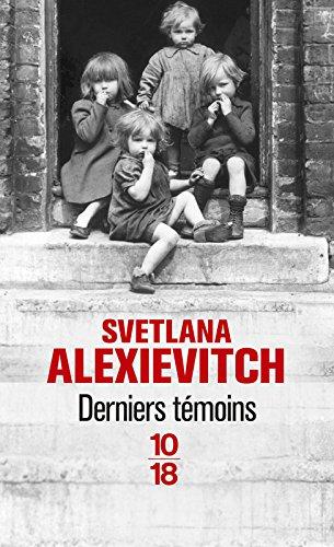 Derniers témoins par Svetlana ALEXIEVITCH