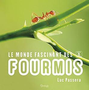"""Afficher """"Le monde fascinant des fourmis"""""""