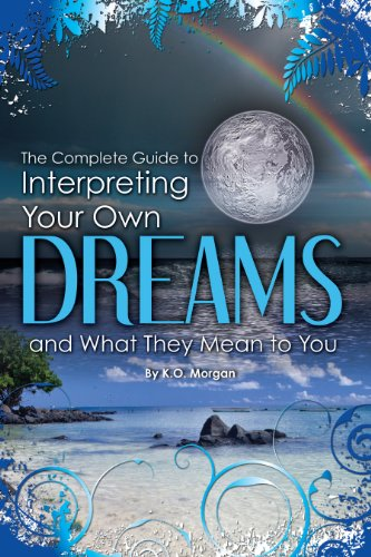 the-complete-guide-to-interpreting-your-own-dreams-and-what-they-mean-to-you