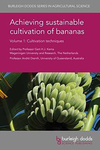 Achieving Sustainable Cultivation of Bananas Volume 1: Cultivation Techniques (Burleigh Dodds Series in Agricultural Science, Band 40)