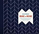 Make and Mend - Sashiko-Inspired Embroidery Projects to Customize and Repair Textiles and Decorate Your Home