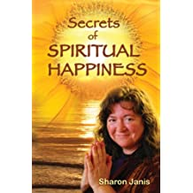 Secrets of Spiritual Happiness (English Edition)
