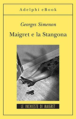 Maigret e la Stangona: Le inchieste di Maigret (38 di 75) (Le inchieste di Maigret: romanzi) di Georges Simenon