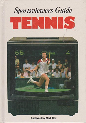 Tennis (Sportsviewers' Guides) por Reginald Brace
