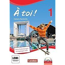 À toi! - Vierbändige Ausgabe: Band 1 - Carnet d'activités mit CD-Extra und eingelegtem Förderheft: CD und CD-ROM auf einem Datenträger