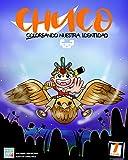 CHUCO : COLOREANDO NUESTRA IDENTIDAD (001) (Spanish Edition)