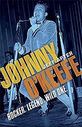 Johnny O'Keefe: Rocker. Legend. Wild One.