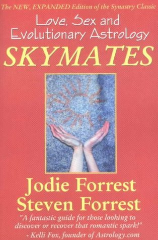 Skymates: No. 1: Love, Sex and Evolutionary Astrology by Jodie Forrest (21-Aug-2002) Paperback