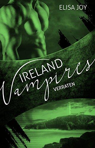 Ireland Vampires 16: Verraten (Erwachsene 16)