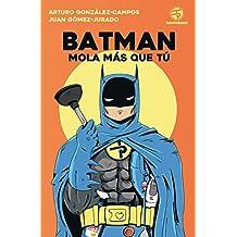 Batman mola más que tú (Timunmas)