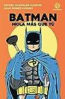 Batman mola más que tú par Gómez-Jurado