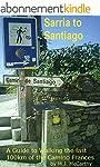Sarria to Santiago: A Guide to Walkin...