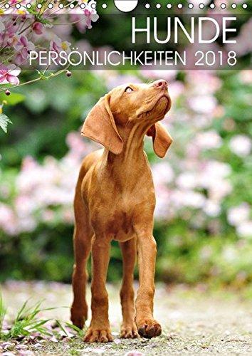 Hundepersönlichkeiten (Wandkalender 2018 DIN A4 hoch): Hunde voller Persönlichkeit und Charme, fotografiert im perfekten Moment (Monatskalender, 14 ... [Kalender] [Apr 04, 2017] dogARTig, k.A.