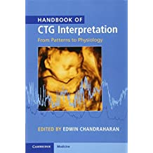 Handbook of CTG Interpretation: From Patterns to Physiology