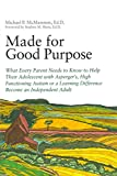 [Made for Good Purpose: What Every Parent Needs to Know to Help Their Adolescent with Asperger's, High Functioning Autism or a Learning Difference Become an Independent Adult] (By: Michael P. Mcmanmon) [published: February, 2012]
