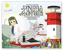 Pinipas Abenteuer: Eine phantastische Deutschlandreise als Seifenblasenpilotin und Papierschiffmatrosin