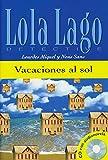 Vacaciones al sol: Spanische Lektüre für das 1. Lernjahr. Buch + Audio-CD (Lola Lago, detective) - Lourdes Miquel, Neus Sans