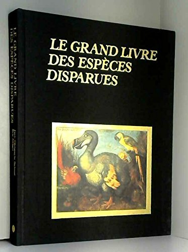 Le Grand livre des espèces disparues