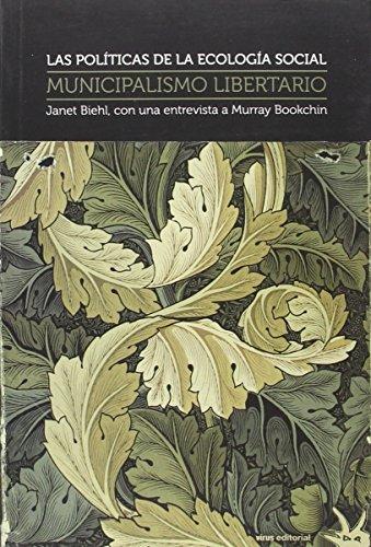 Las políticas de la ecología social: Municipalismo libertario (Ensayo) por Janet Biehl