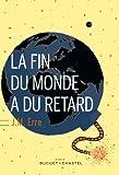 La fin du monde a du retard / J.M. Erre | Erre, J.M. (1971-....). Auteur