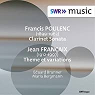 Poulenc: Clarinet Sonata, FP 184 - Françaix: Theme et variations for Clarinet & Piano
