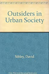 Outsiders in Urban Society by David Sibley (1981-11-03)