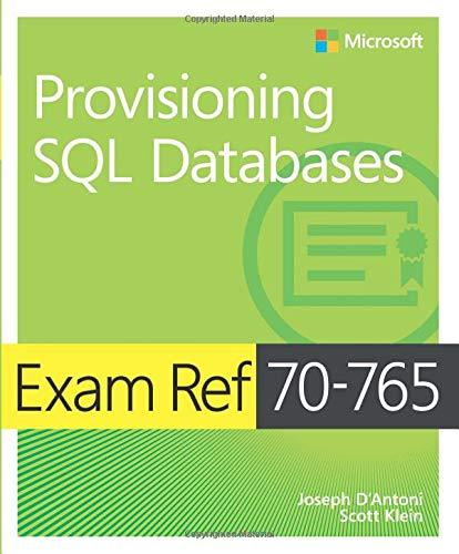 Exam Ref 70-765 Provisioning SQL Databases por Joseph D'Antoni