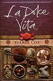 La Dolce Vita: Sweet Dreams and Chocolate Memories