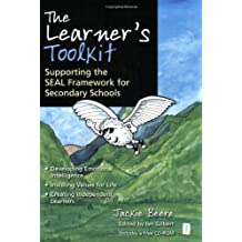 The Learner's Toolkit: Developing Emotional Intelligence, Instilling Values for Life, Creating Independent Learners and Supporting the SEAL Framework ... Schools (The Independent Thinking Series) by Jackie Beere (2007-10-29)
