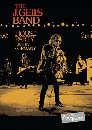 The J. Geils Band - House Party: Live In Germany -