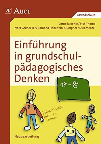 Einführung in grundschulpädagogisches Denken: 1. bis 4. Klasse