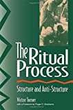 The Ritual Process: Structure and Anti-Structure (Foundations of Human Behavior) by Victor W. Turner (1995-12-31)