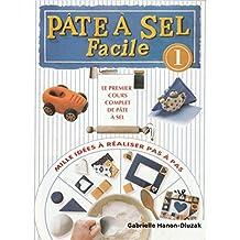 Pâte à sel Facile: Le premier cours complet de pâte à sel