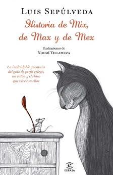 Historias de Mix, de Max, y de Mex de [Sepúlveda, Luis]