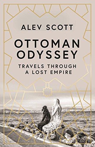 Ottoman Odyssey: Travels through a Lost Empire (English Edition)