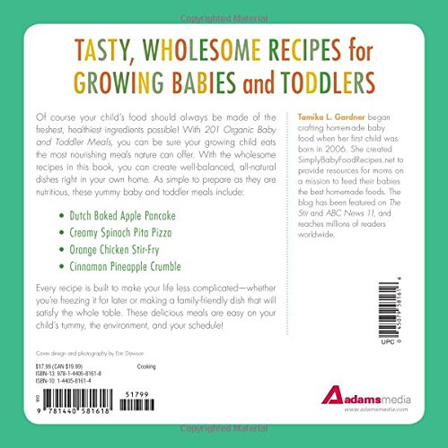 201 Organic Baby and Toddler Meals: The Healthiest Toddler and Baby Food Recipes You Can Make