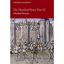 [( The Hundred Years War: Divided Houses Pt. 3 )] [by: Jonathan Sumption] [Aug-2011]
