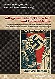 Volksgemeinschaft, Täterschaft und Antisemitismus: Beiträge zur psychoanalytischen Sozialpsychologie des Nationalsozialismus und seiner Nachwirkungen (Psyche und Gesellschaft)