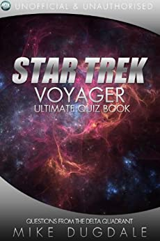 Star Trek: Voyager - The Ultimate Quiz Book by [Dugdale, Mike]