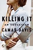 #5: Killing It: An Education