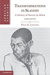 Transformations in Slavery: A History of Slavery in Africa (African Studies, Band 117)