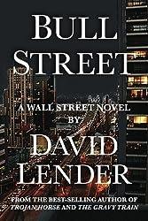 Bull Street (A White Collar Crime Thriller) by David Lender (2012-01-17)