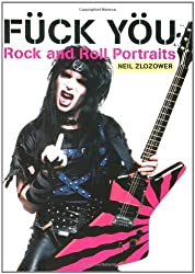 Fuck You: Rock and Roll Portraits by Neil Zlozower (2008-09-03)