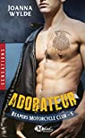 Reapers Motorcycle Club, tome 5 : Adorateur par Wylde