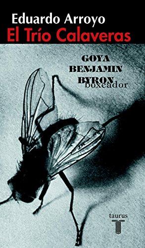 El Trío Calaveras: Goya, Benjamín, Byron